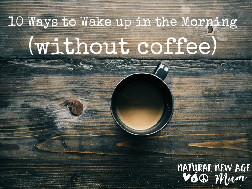 10 ways to wake up in the morning (without coffee)