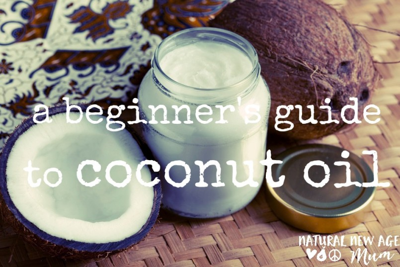 A BEGINNER'S GUIDE TO COCONUT OIL