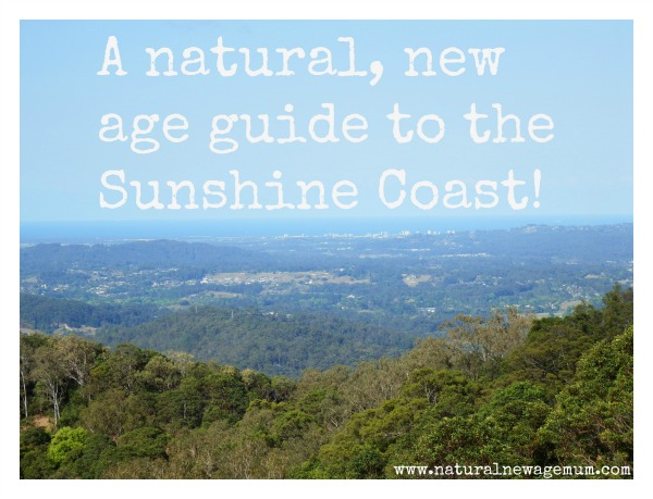 A natural, new age guide to the Sunshine Coast….