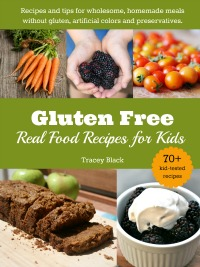 Gluten Free Real Food Recipes for Kids