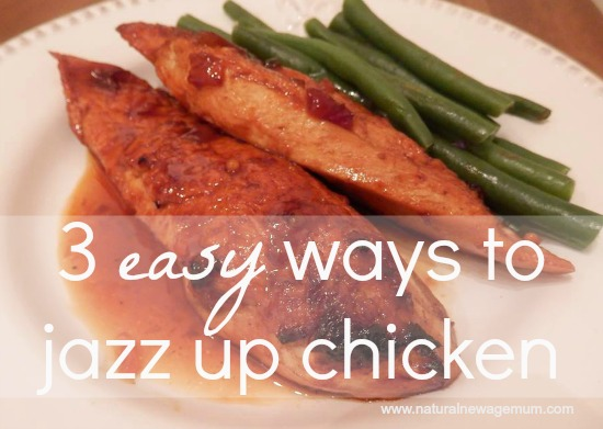 3 Easy Ways to Jazz up Chicken