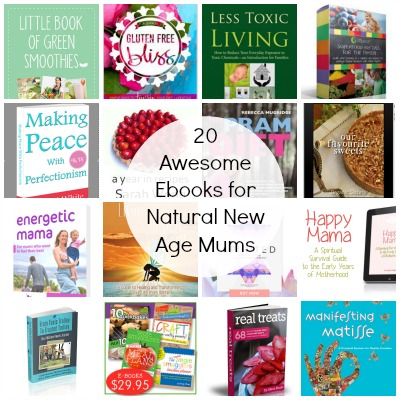 20 Awesome Ebooks for Natural, New Age Mums!