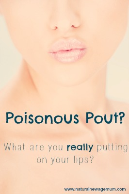 Poisonous Pout? What are you really putting on your lips?