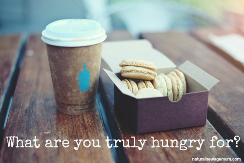 What are you TRULY hungry for?