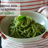 Kids in the Kitchen + Green Spaghetti