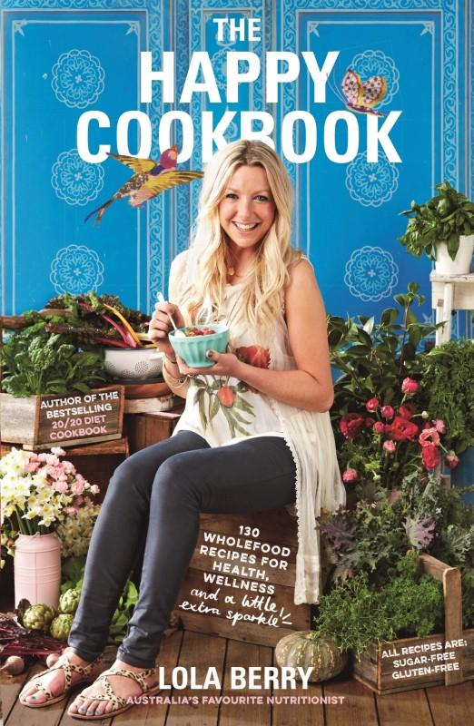 The Happy Cookbook by Lola Berry