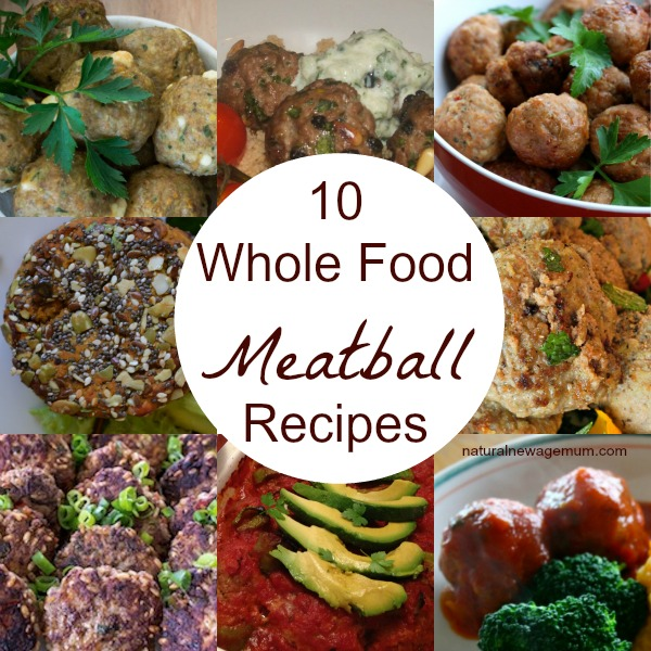 10 Whole Food Meatball Recipes